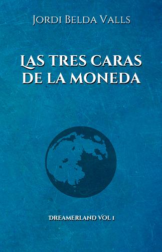 dreamerland_1_las_tres_caras_de_la_moneda_novela