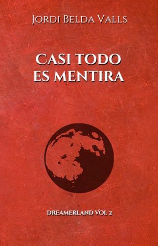 dreamerland_2_casi_todo_es_mentira_novela